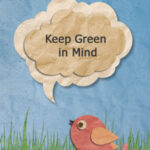 Keep green in mind